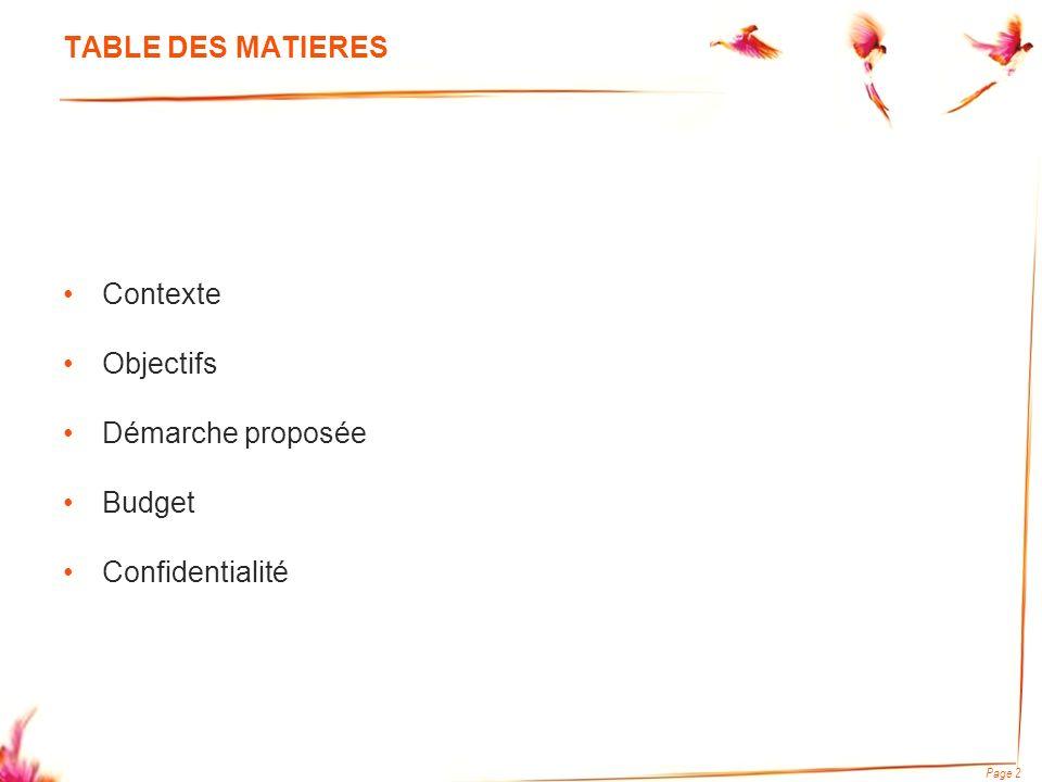Page 2 TABLE DES MATIERES Contexte Objectifs Démarche proposée Budget Confidentialité