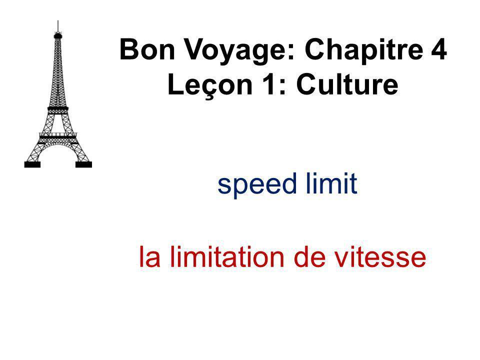 speed limit Bon Voyage: Chapitre 4 Leçon 1: Culture la limitation de vitesse