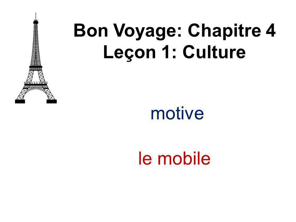 motive Bon Voyage: Chapitre 4 Leçon 1: Culture le mobile