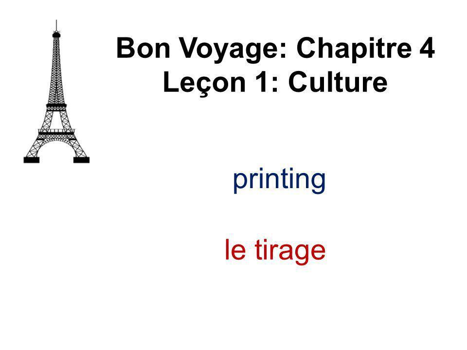 printing Bon Voyage: Chapitre 4 Leçon 1: Culture le tirage