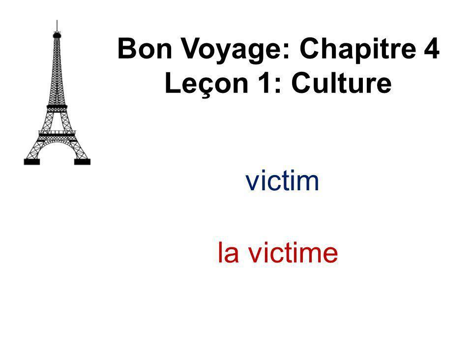 victim Bon Voyage: Chapitre 4 Leçon 1: Culture la victime