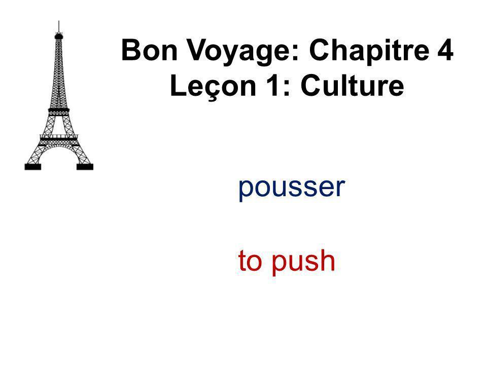 pousser Bon Voyage: Chapitre 4 Leçon 1: Culture to push