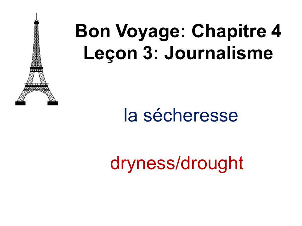 la sécheresse Bon Voyage: Chapitre 4 Leçon 3: Journalisme dryness/drought