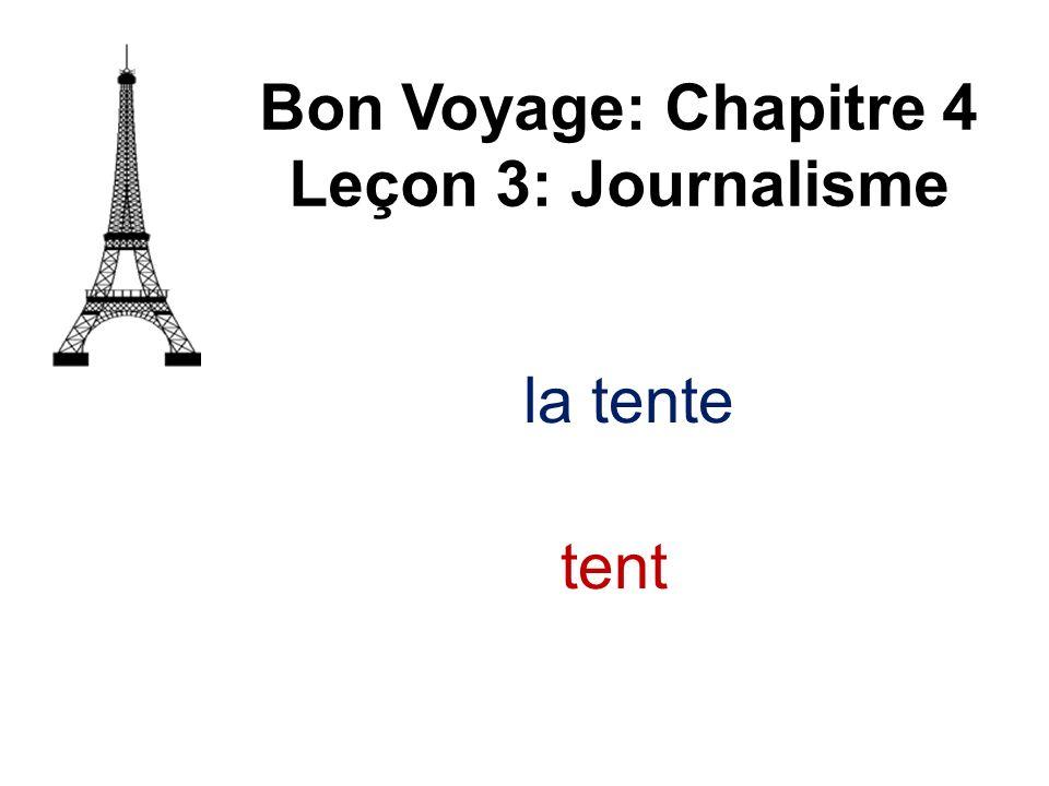 la tente Bon Voyage: Chapitre 4 Leçon 3: Journalisme tent