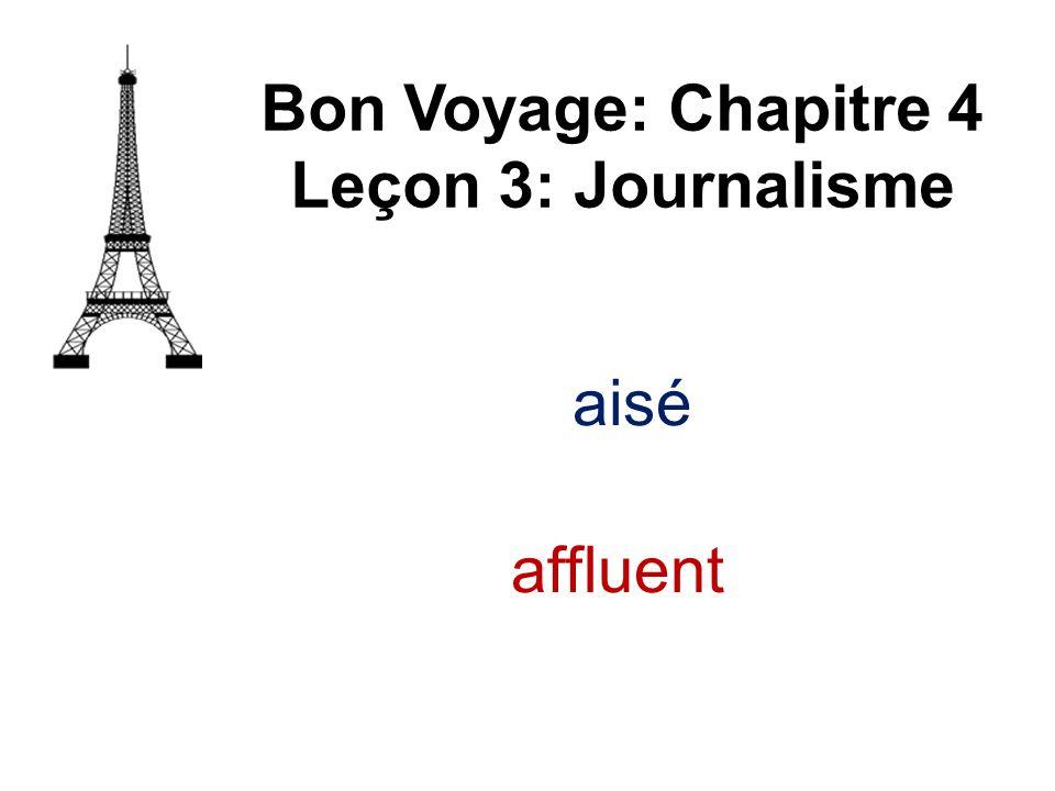aisé Bon Voyage: Chapitre 4 Leçon 3: Journalisme affluent