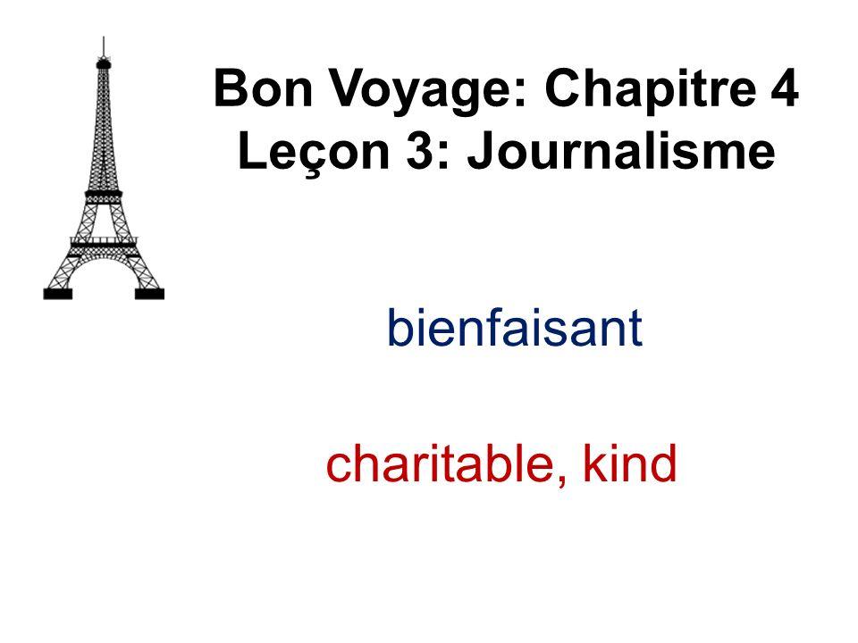 bienfaisant Bon Voyage: Chapitre 4 Leçon 3: Journalisme charitable, kind