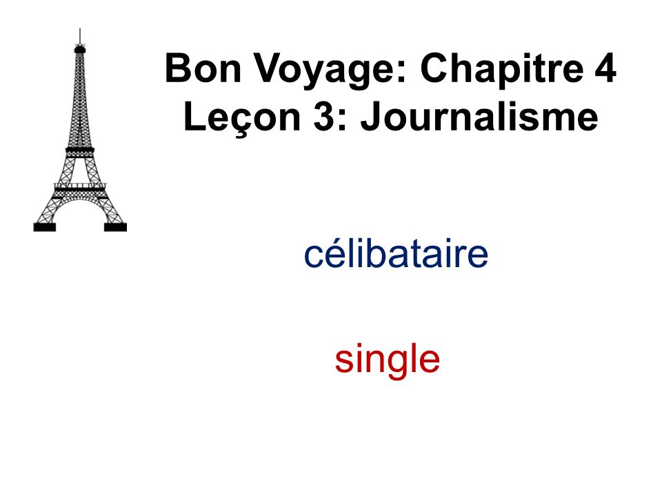 célibataire Bon Voyage: Chapitre 4 Leçon 3: Journalisme single