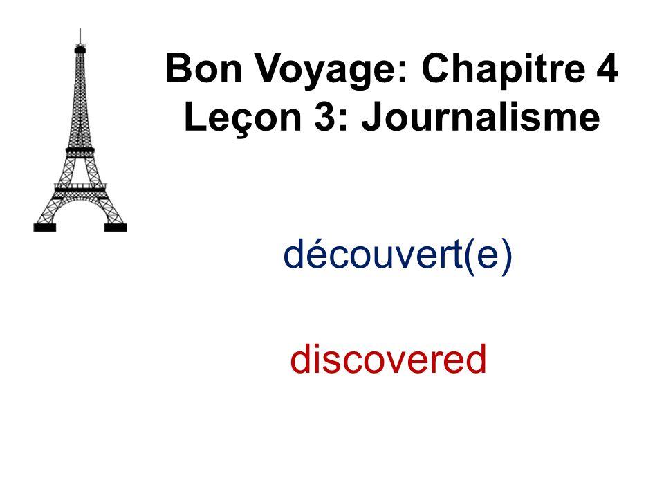 découvert(e) Bon Voyage: Chapitre 4 Leçon 3: Journalisme discovered