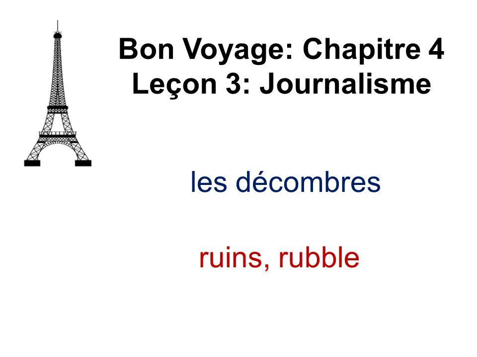les décombres Bon Voyage: Chapitre 4 Leçon 3: Journalisme ruins, rubble