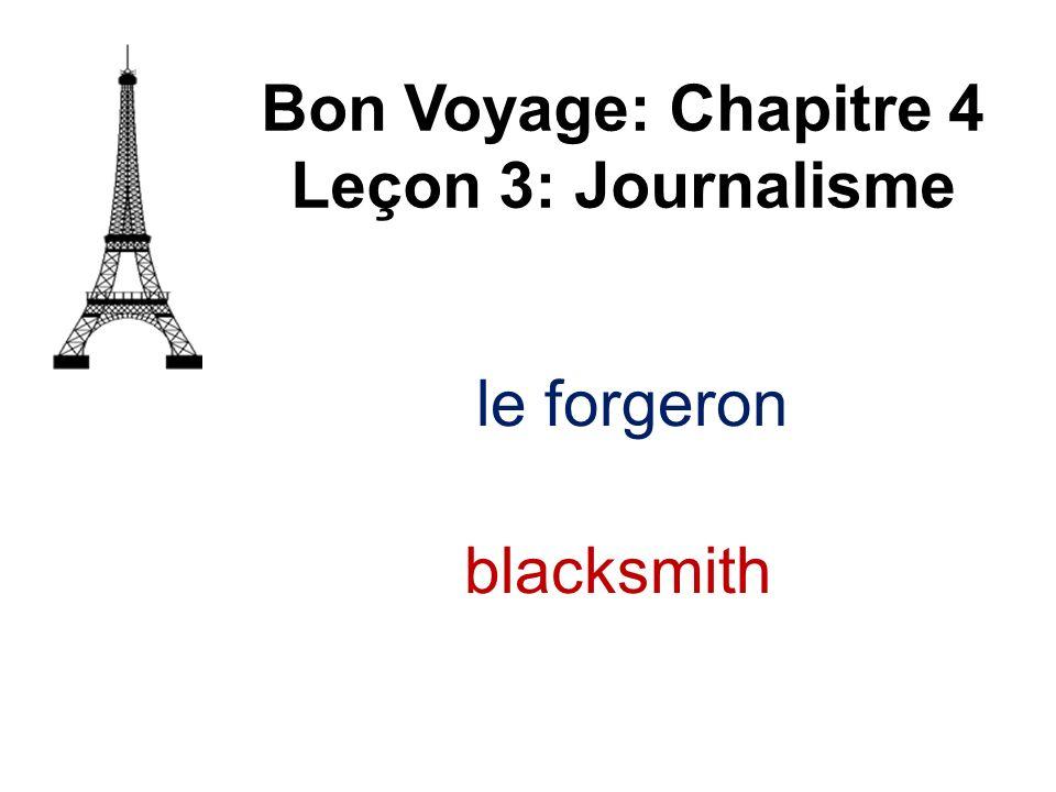 le forgeron Bon Voyage: Chapitre 4 Leçon 3: Journalisme blacksmith