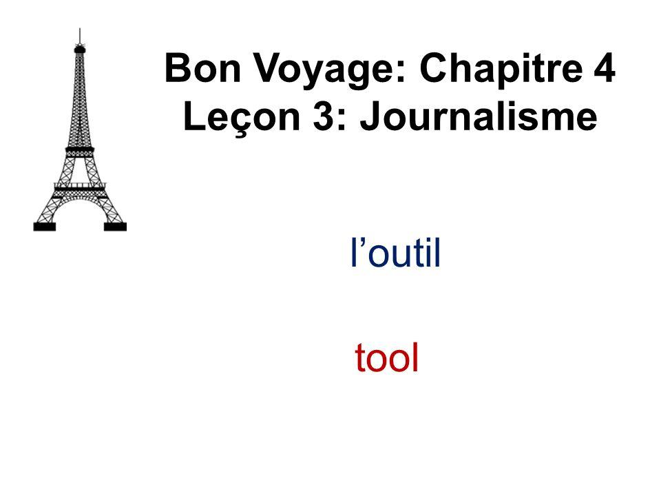 loutil Bon Voyage: Chapitre 4 Leçon 3: Journalisme tool