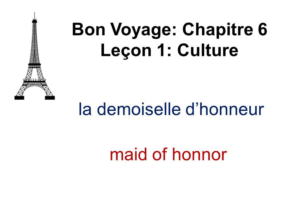 la demoiselle dhonneur Bon Voyage: Chapitre 6 Leçon 1: Culture maid of honnor
