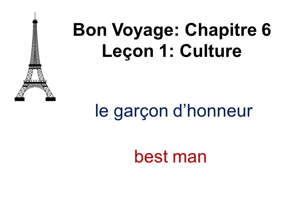 le garçon dhonneur Bon Voyage: Chapitre 6 Leçon 1: Culture best man