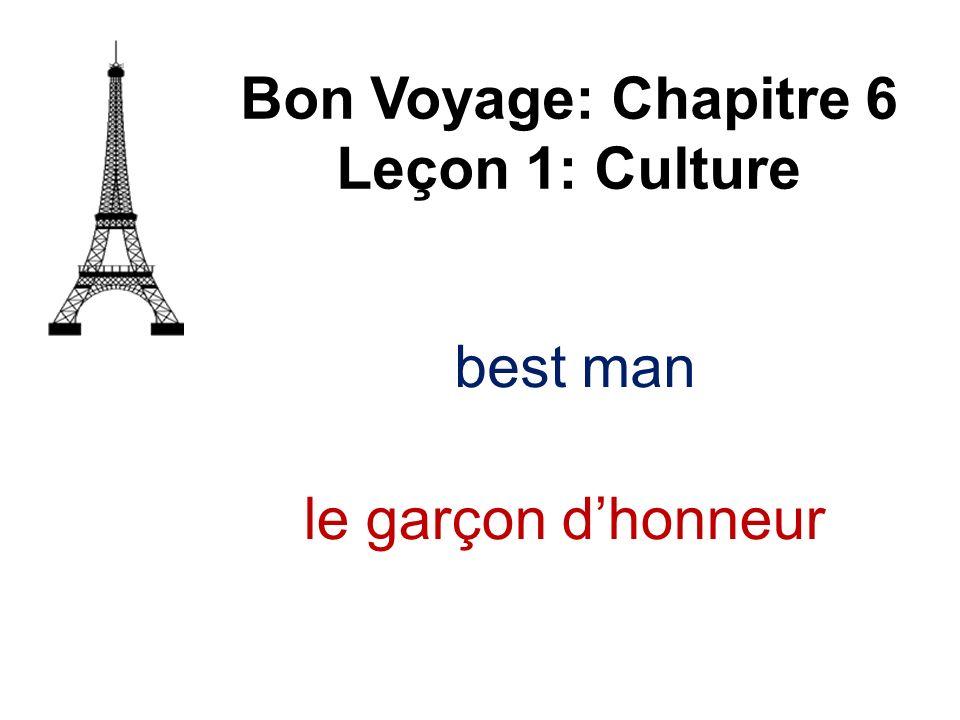 Bon Voyage: Chapitre 6 Leçon 1: Culture le garçon dhonneur