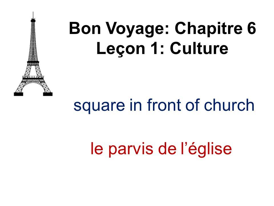 square in front of church Bon Voyage: Chapitre 6 Leçon 1: Culture le parvis de léglise