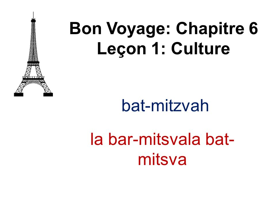 Bon Voyage: Chapitre 6 Leçon 1: Culture baptiser
