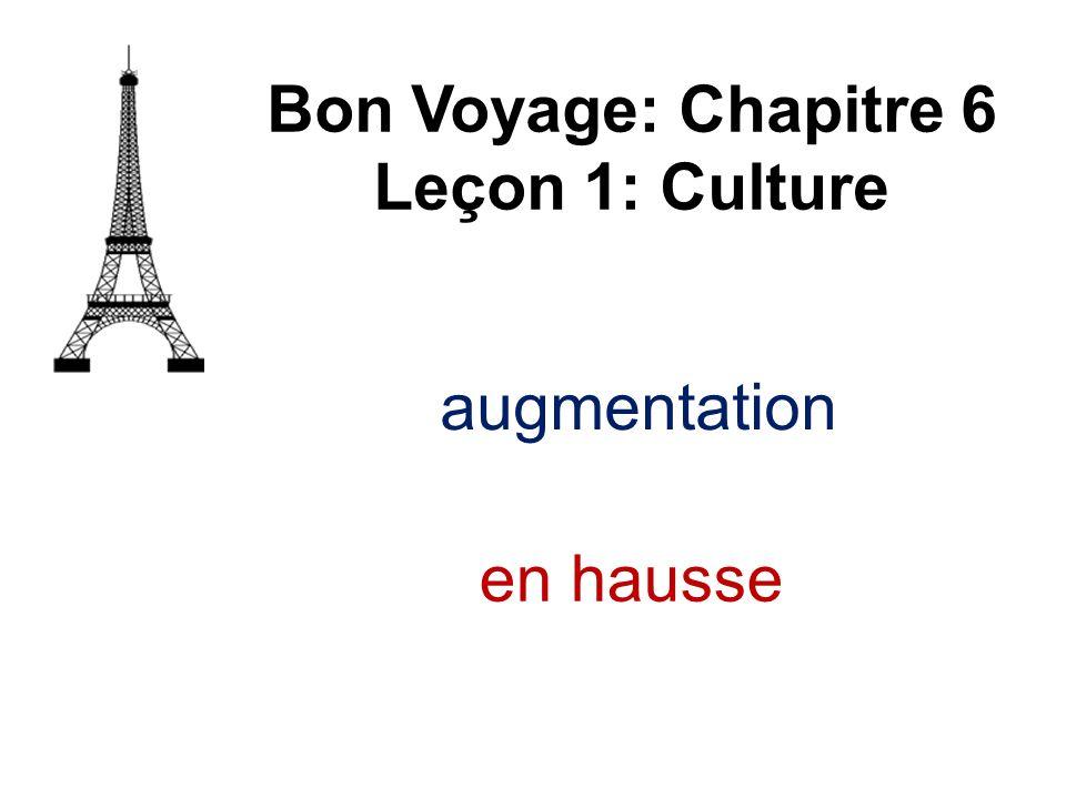 Bon Voyage: Chapitre 6 Leçon 1: Culture en hausse