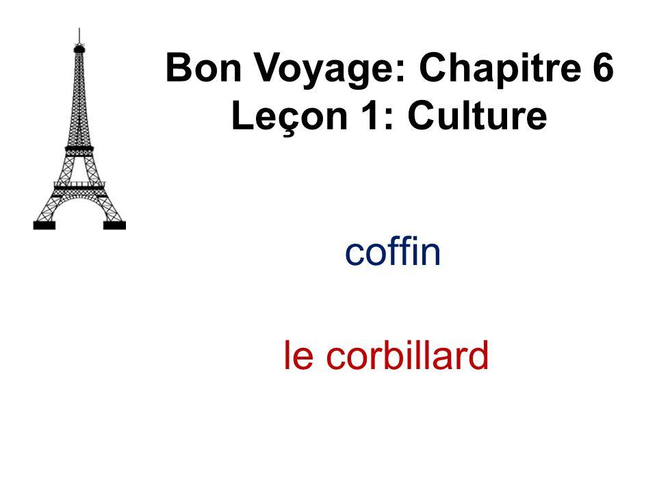 coffin Bon Voyage: Chapitre 6 Leçon 1: Culture le corbillard