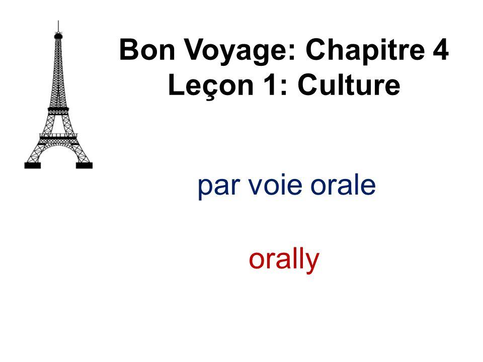 par voie orale Bon Voyage: Chapitre 4 Leçon 1: Culture orally