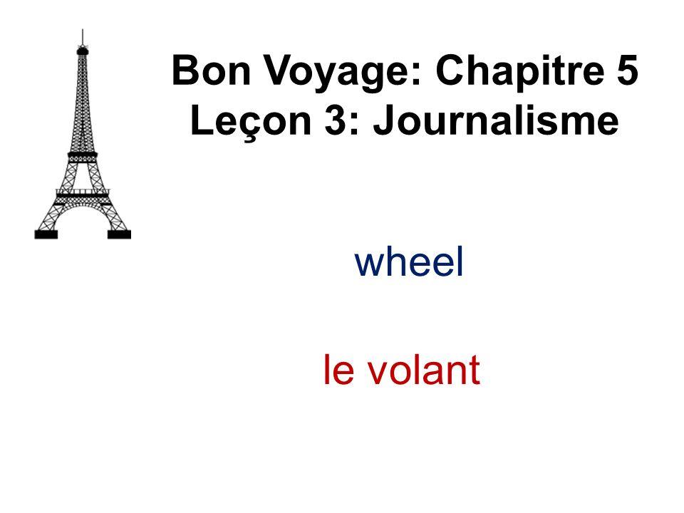Bon Voyage: Chapitre 5 Leçon 3: Journalisme le volant