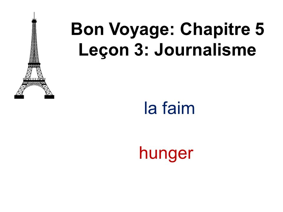 Bon Voyage: Chapitre 5 Leçon 3: Journalisme la faim