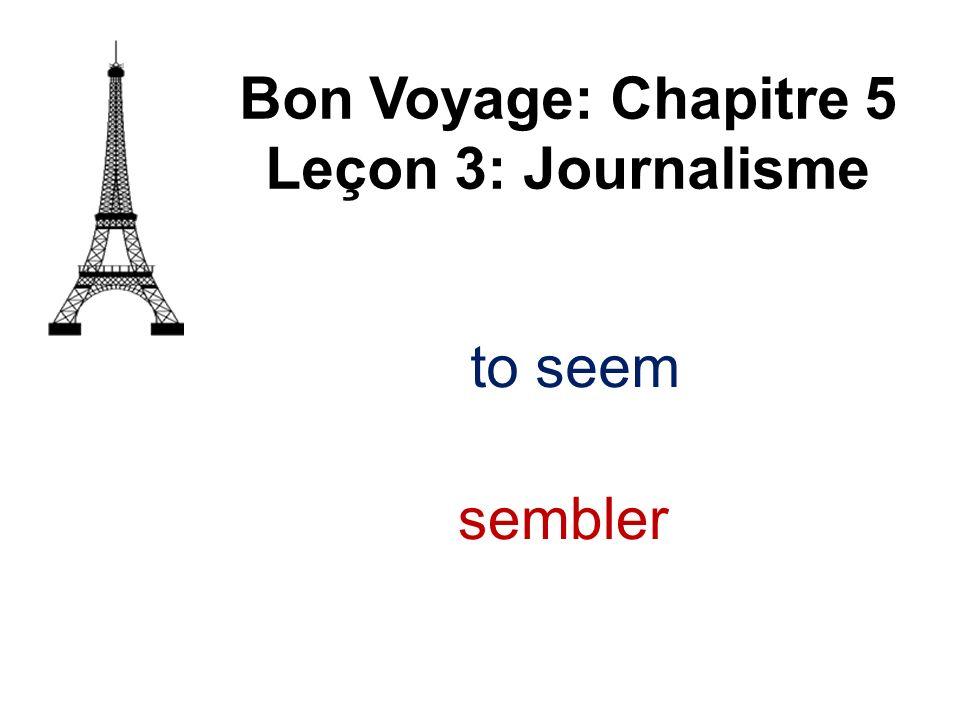Bon Voyage: Chapitre 5 Leçon 3: Journalisme sembler