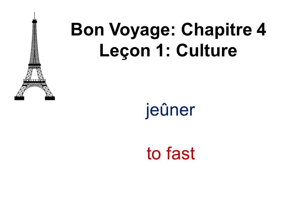 jeûner Bon Voyage: Chapitre 4 Leçon 1: Culture to fast