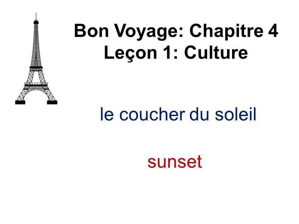 le coucher du soleil Bon Voyage: Chapitre 4 Leçon 1: Culture sunset