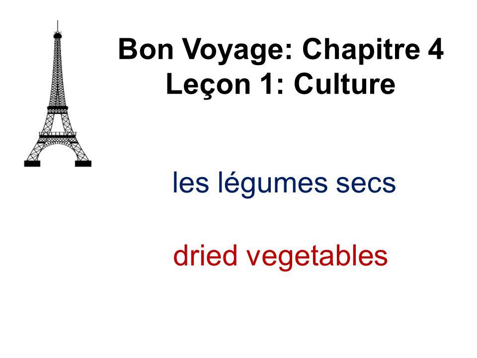les légumes secs Bon Voyage: Chapitre 4 Leçon 1: Culture dried vegetables
