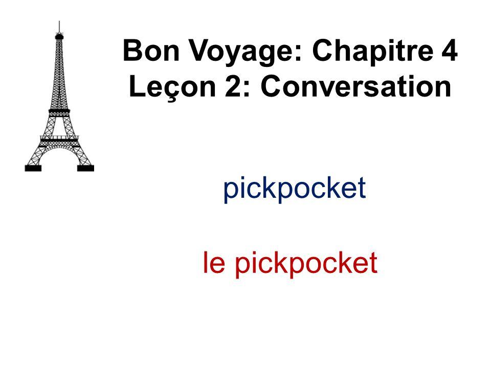 Bon Voyage: Chapitre 4 Leçon 2: Conversation le pickpocket
