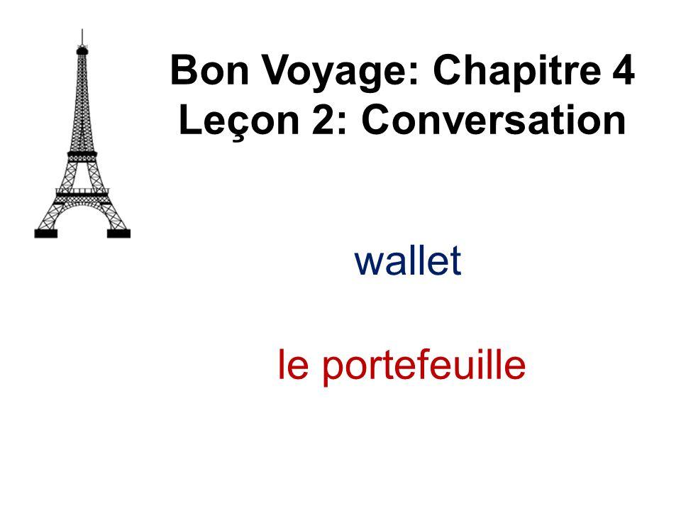 le truc Bon Voyage: Chapitre 4 Leçon 2: Conversation trick