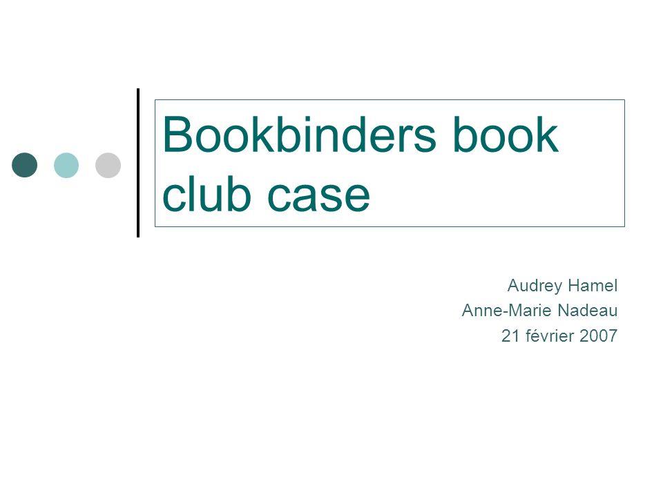 Bookbinders book club case Audrey Hamel Anne-Marie Nadeau 21 février 2007