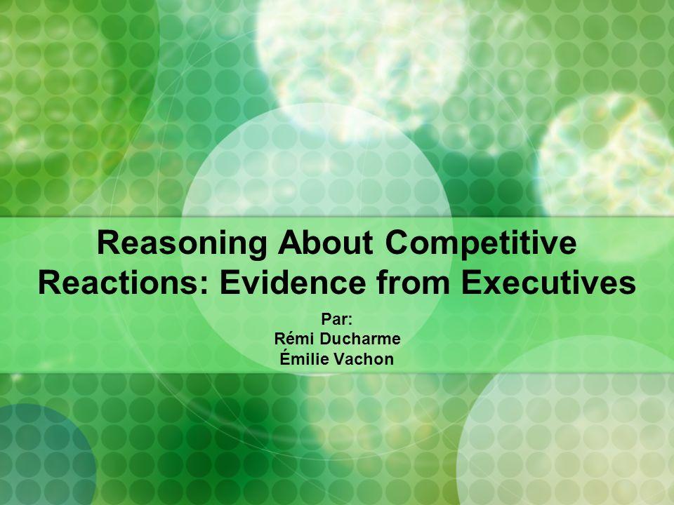 Plan de la présentation Introduction Définition du raisonnement concurrentiel Comportements dune entreprise Objectif de larticle Études 1, 2 et 3 Résumé des 3 études Conclusions Discussion
