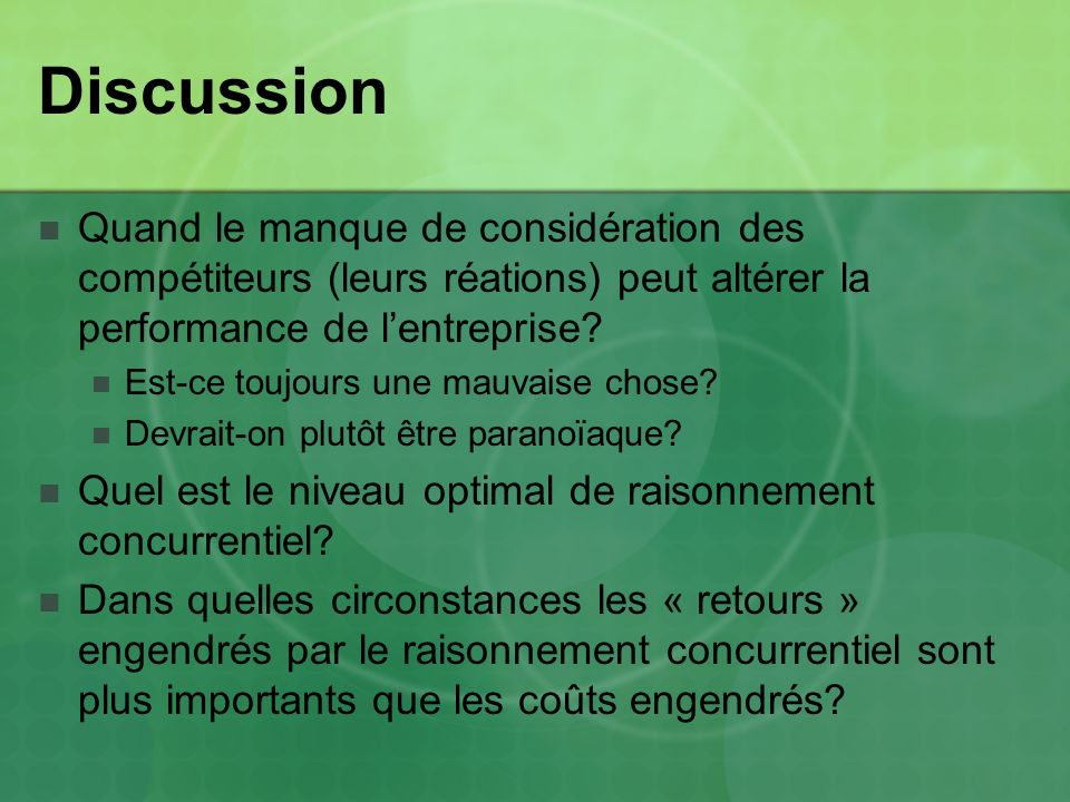 Discussion Quand le manque de considération des compétiteurs (leurs réations) peut altérer la performance de lentreprise.