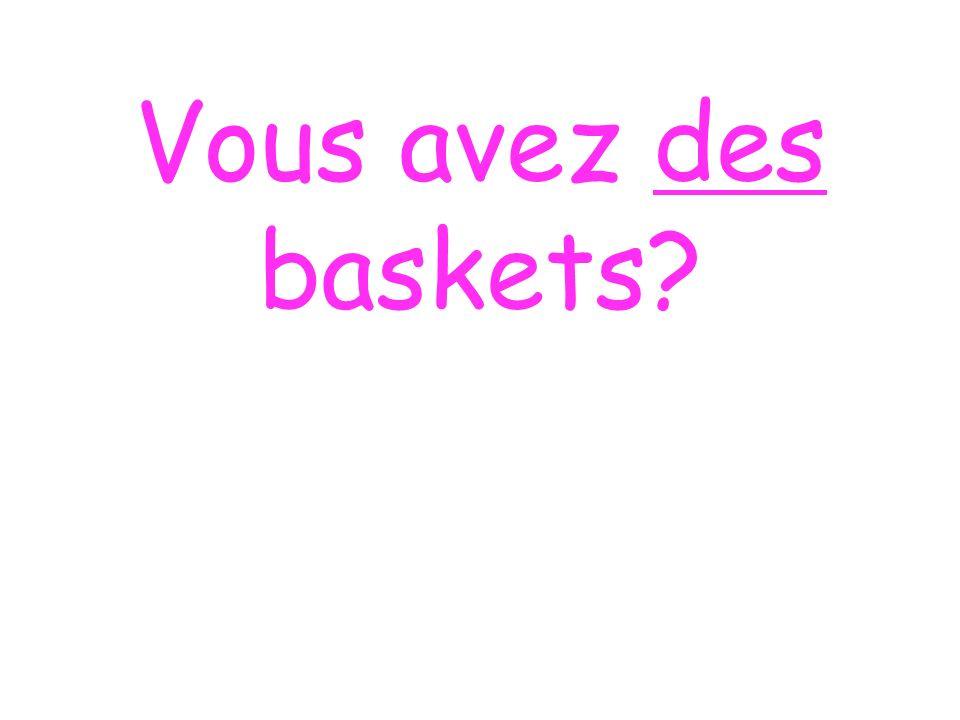 Vous avez des baskets