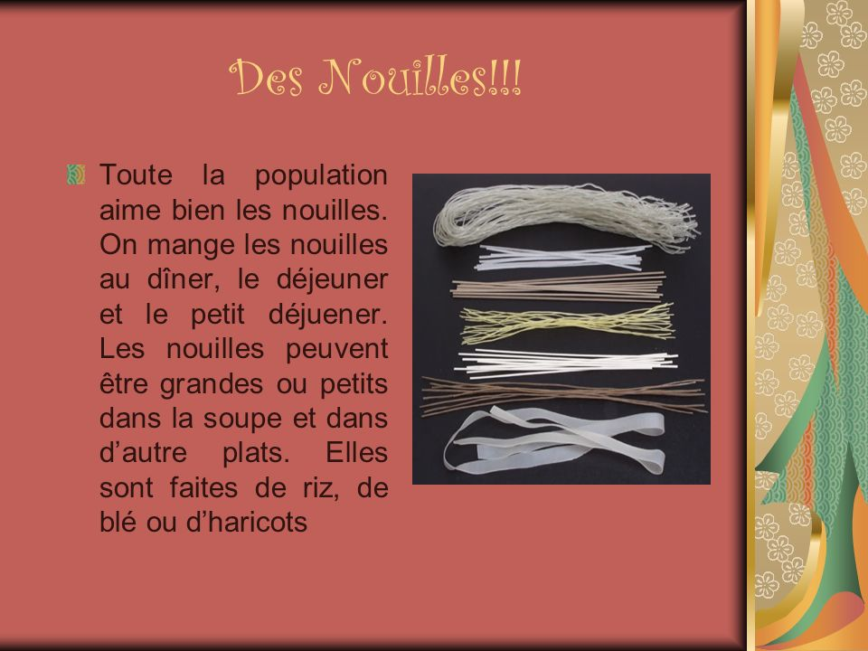 Des Nouilles!!. Toute la population aime bien les nouilles.