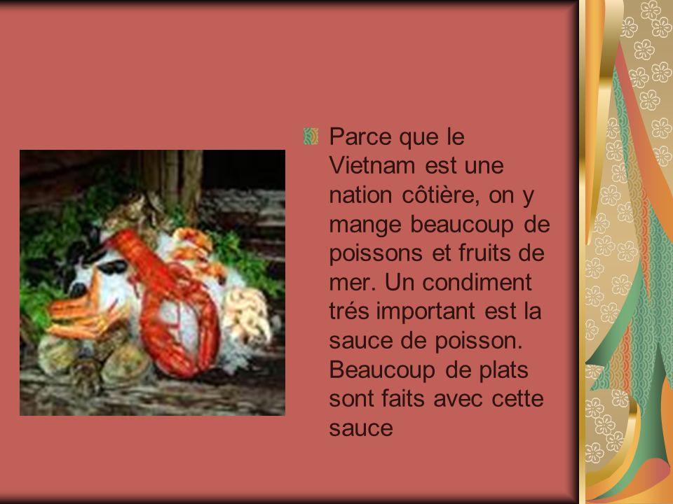 Parce que le Vietnam est une nation côtière, on y mange beaucoup de poissons et fruits de mer.