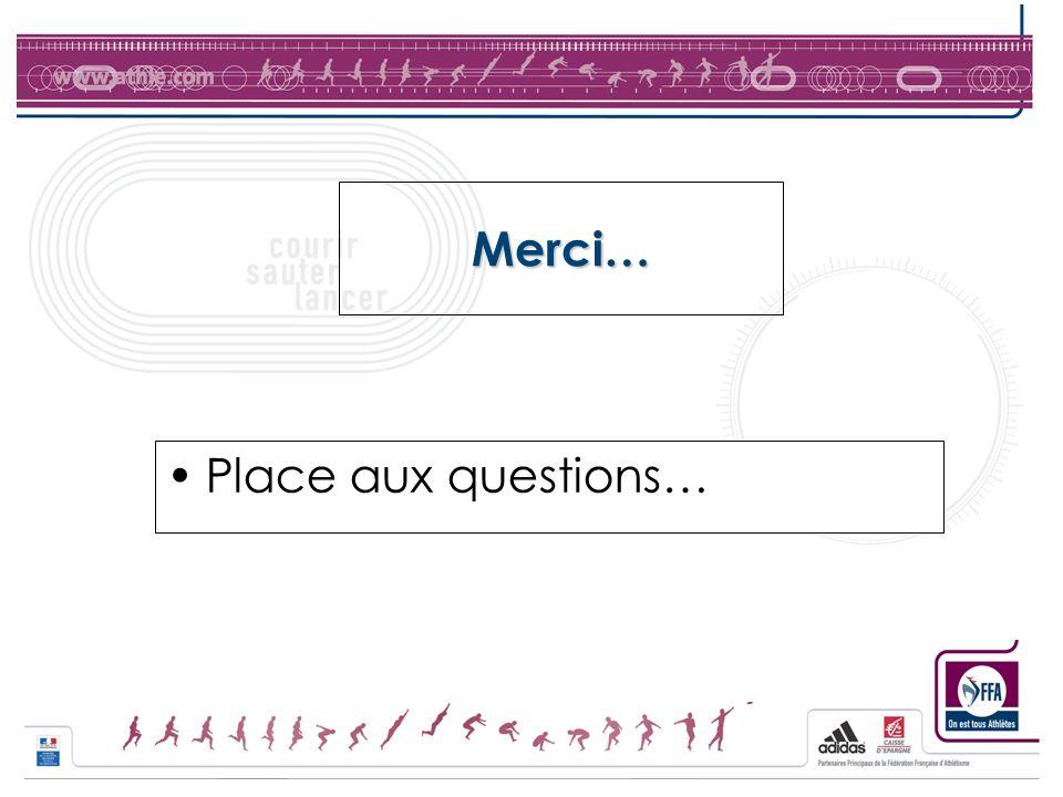 Merci… Place aux questions…
