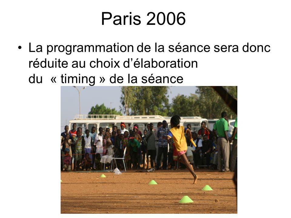 Paris 2006 Travail aérobie 10 Moment de découverte des efforts plus longs Parcours agréables ou amusants Grand groupe