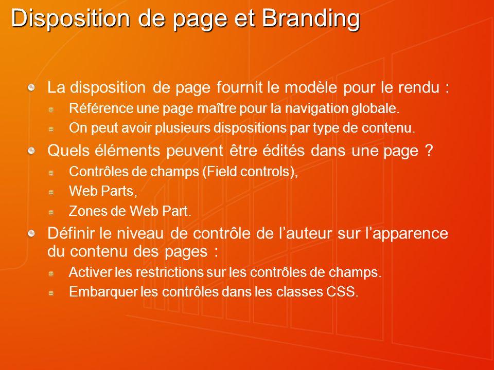 Disposition de page et Branding La disposition de page fournit le modèle pour le rendu : Référence une page maître pour la navigation globale. On peut