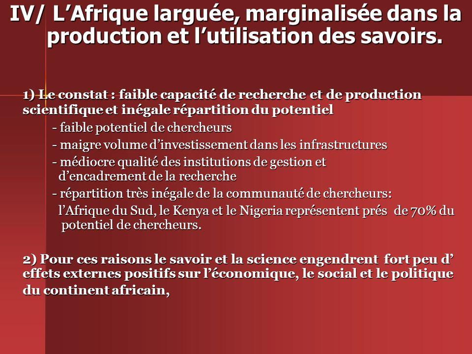 IV/ LAfrique larguée, marginalisée dans la production et lutilisation des savoirs.