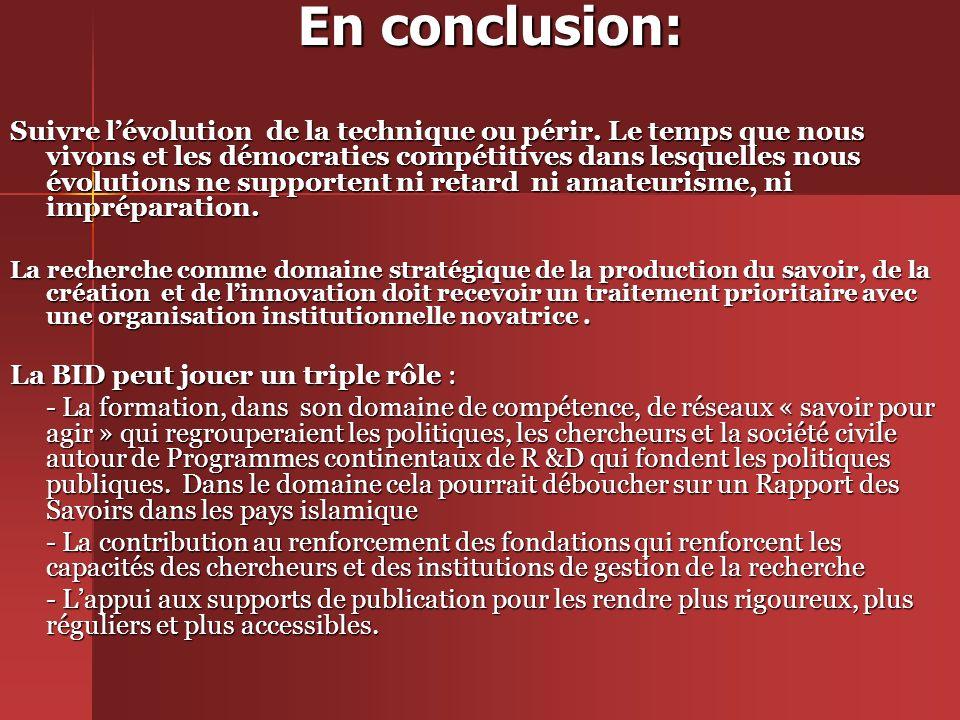 En conclusion: Suivre lévolution de la technique ou périr.