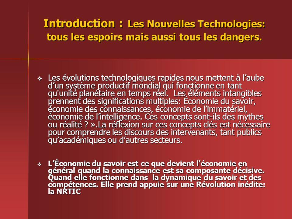 Introduction : Les Nouvelles Technologies: tous les espoirs mais aussi tous les dangers.