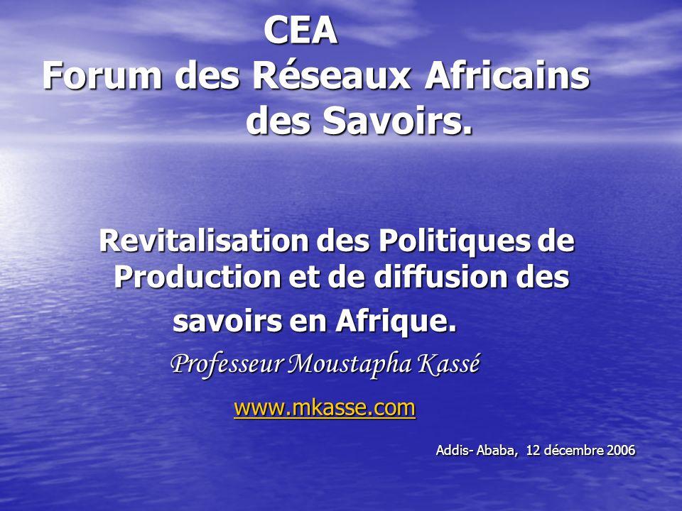 CEA Forum des Réseaux Africains des Savoirs. CEA Forum des Réseaux Africains des Savoirs. Revitalisation des Politiques de Production et de diffusion