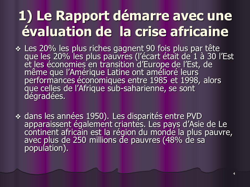 4 1) Le Rapport démarre avec une évaluation de la crise africaine Les 20% les plus riches gagnent 90 fois plus par tête que les 20% les plus pauvres (