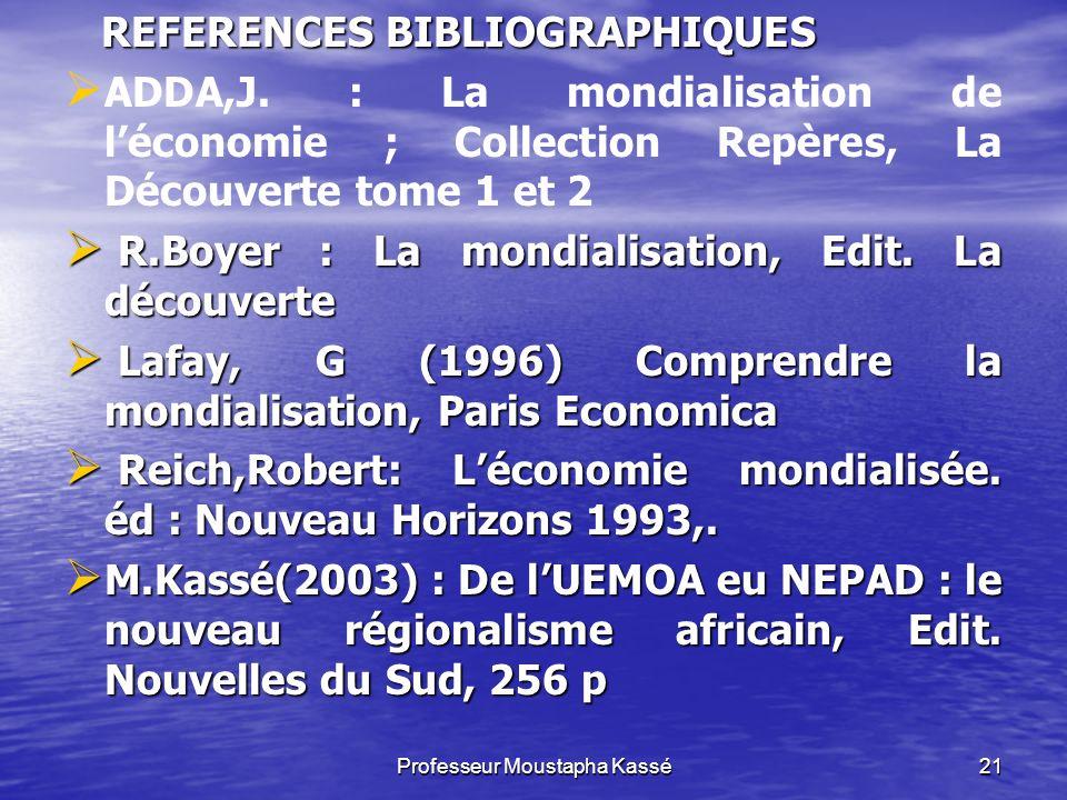 Professeur Moustapha Kassé21 REFERENCES BIBLIOGRAPHIQUES REFERENCES BIBLIOGRAPHIQUES ADDA,J.