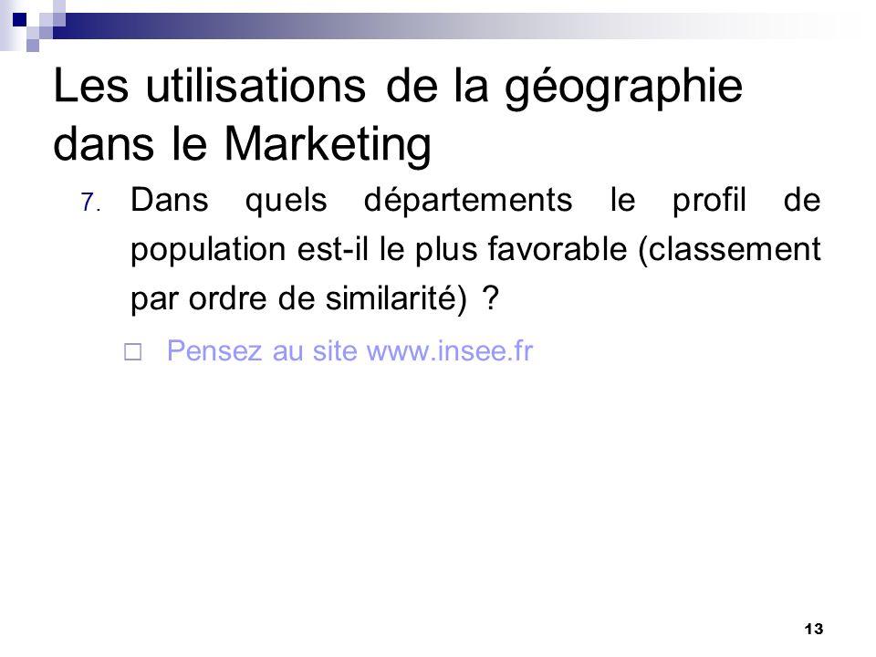 Les utilisations de la géographie dans le Marketing 7. Dans quels départements le profil de population est-il le plus favorable (classement par ordre