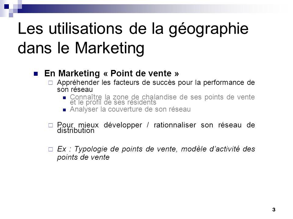 Les utilisations de la géographie dans le Marketing En Marketing « Point de vente » Appréhender les facteurs de succès pour la performance de son rése