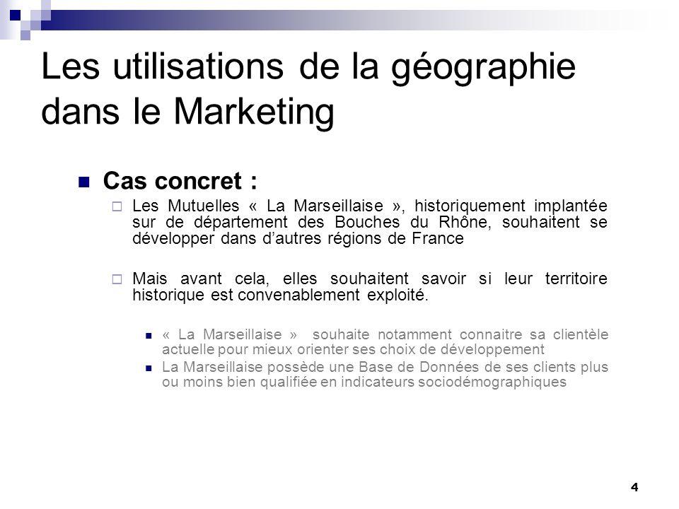Les utilisations de la géographie dans le Marketing Cas concret : Les Mutuelles « La Marseillaise », historiquement implantée sur de département des B