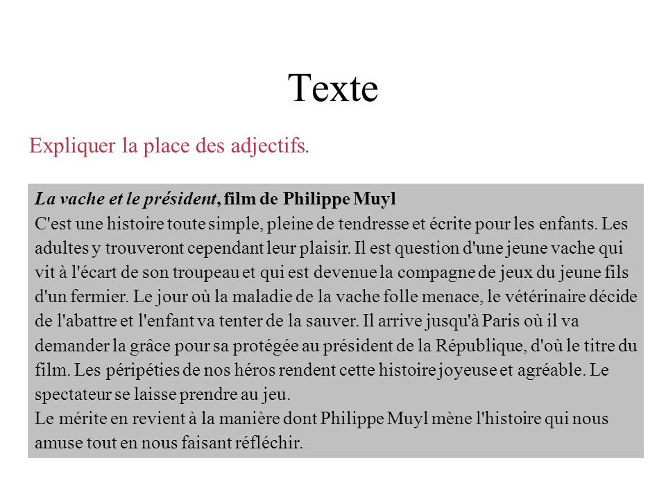Texte La vache et le président, film de Philippe Muyl C'est une histoire toute simple, pleine de tendresse et écrite pour les enfants. Les adultes y t